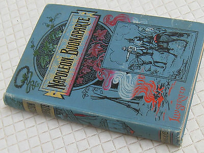 very OLD book 1880s book NAPOLEON BUONAPARTE Henry Boyle Lee Illustrated