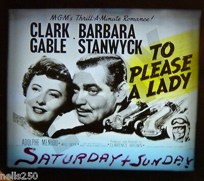 CLARK GABLE - BARBARA STANWYCK - 1950 - To Please a Lady - Orig Glass Ad Slide