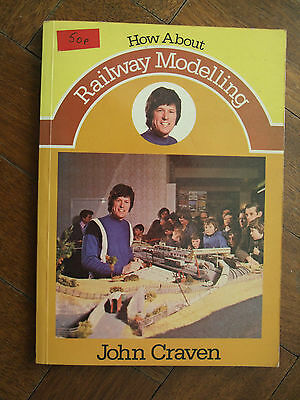 """""""How About Railway Modelling"""" - First Ed 1979 John Craven & John Cockcroft"""