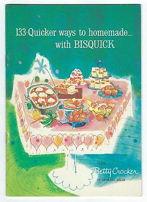 133 Quicker ways to homemade with BISQUICK by Betty Crocker