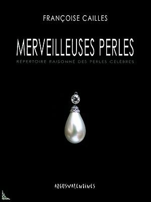 Marvellous Pearls, a biography of most famous pearls