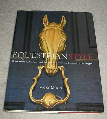 EQUESTRIAN STYLE Vicky Moon Hardback Book - Horse Equine Home design decor