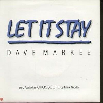 "DAVE MARKEE Let It Stay 7"" VINYL UK Priority B/W Choose Life (P21) Pic Sleeve"
