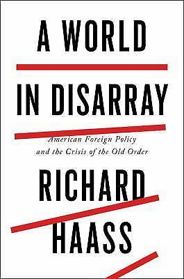 A World in Disarray: American Foreign Policy and the Crisis of the Old Order, Ha