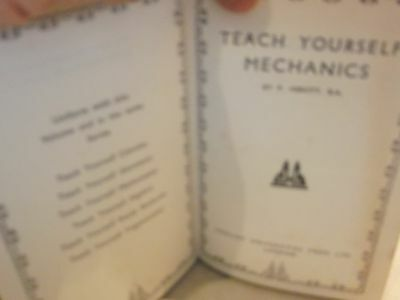 TEACH YOURSELF BOOKS   MECHANICS  FIRST PRINTED 1941 THIS ONE 1954 by P. ABBOTT.