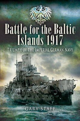 Battle of the Baltic Islands 1917 by Gary Staff New Hardback Book