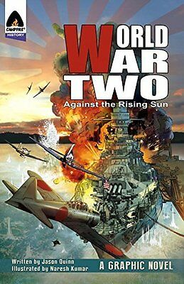 World War Two: Against The Rising Sun by Jason Quinn New Paperback Book