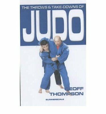Throws and Takedowns of Judo by Geoff Thompson New Paperback Book