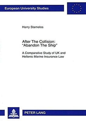 After The Collision: Abandon The Ship by Harry Stamelos New Paperback Book