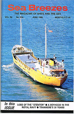 """Sea Breezes June 1990 LOSS OF THE """"STENTOR"""" • A BOYHOOD IN THE ROYAL NAVY • TRAN"""