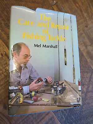 The Care and Repair of Fishing Tackle by Mel Marshall