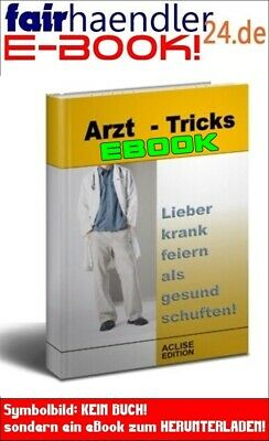 Arzttricks - eBook Doktor Arzt Tricks Simulanten simulieren Deutsch Tricks PDF