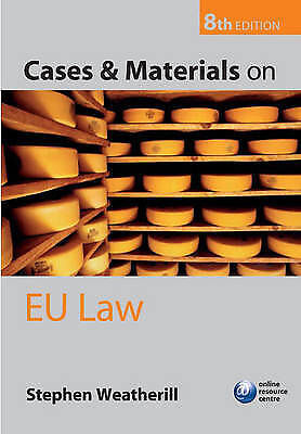 Cases and Materials on EU Law by Stephen Weatherill (Paperback, 2007)