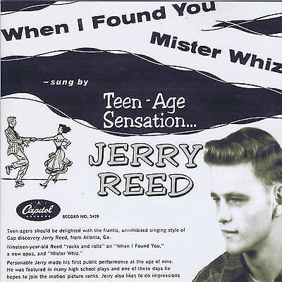 JERRY REED - MISTER WHIZ / WHEN I FOUND YOU (2 x Capitol ROCKABILLY classics)
