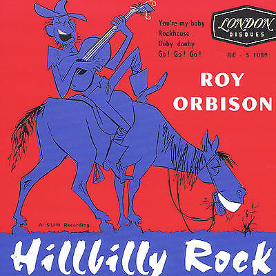 ROY ORBISON - HILLBILLY ROCK (New re-issue of original French SUN ROCKABILLY EP)