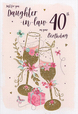 40th DAUGHTER IN LAW BIRTHDAY CARD AGE 40 QUALITY CHAMPAGNE FLUTE DESIGN