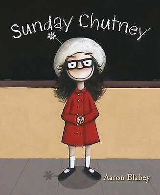 AARON BLABEY - SUNDAY CHUTNEY - Children's Picture Story Book - New