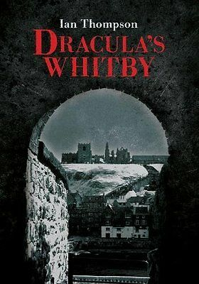 Dracula's Whitby by Ian Thompson New Paperback Book