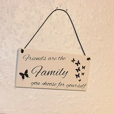 Friends Are The Family You Choose For Yourself Hanging Plaque