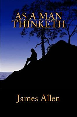 As a Man Thinketh by James Allen New Paperback Book