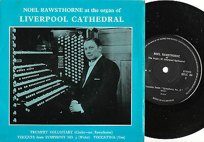 "NOEL RAWSTHORNE Organ Of Liverpool Cathedral 7"" VINYL EMI Custom 1971 SSLE44 exc"