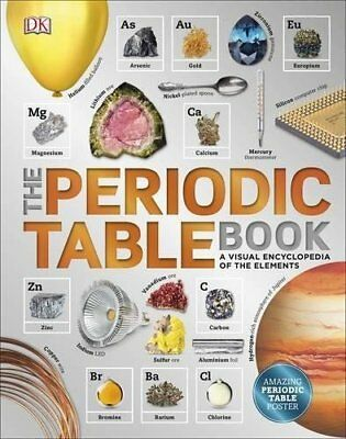 The Periodic Table Book: A Visual Encyclopedia of the El by DK New Hardback Book