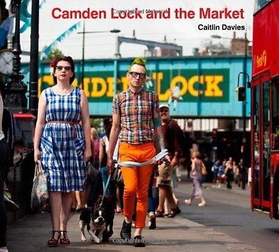 Camden Lock and the Market by Caitlin Davies New Paperback Book