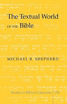 Textual World of the Bible by Michael B. Shepherd New Hardback Book