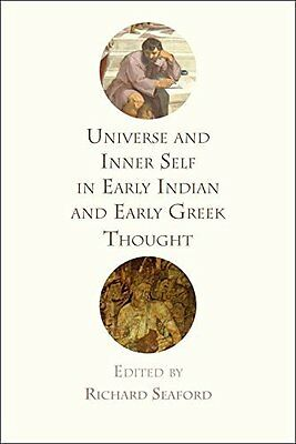 Universe and Inner Self in Early Indian and Early Greek Though Hardback Book New