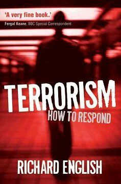 Terrorism - How to Respond-NEW-9780199590032 by English, Richard