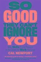 So Good They Can't Ignore You-NEW-9780349415864 by Newport, Cal