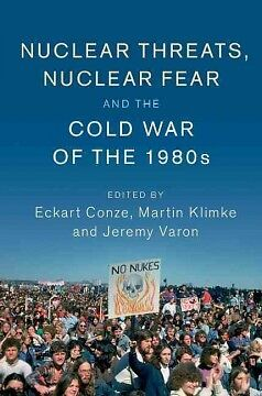 The Nuclear Threats, Nuclear Fear and the Cold ...-NEW-9781107136281