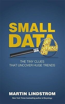 Small Data - The Tiny Clues That Uncover Huge T...-NEW-9781473634060 by Lindstro