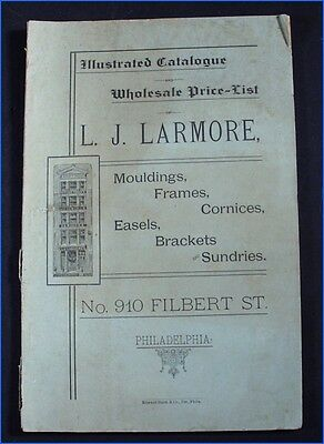 1883 L. J Larmore Catalogue Mouldings, Frames, Cornices, Easels, Brackets, Etc.