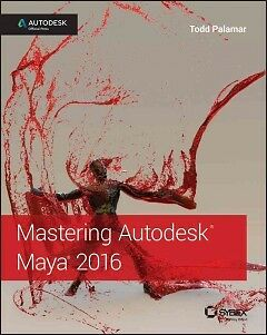 Mastering Autodesk Maya - Autodesk Official Press-NEW-9781119059820 by Palamar,