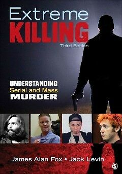 Extreme Killing: Understanding Serial and Mass ...-NEW-9781483350721 by Fox, Jam