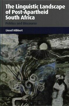The Linguistic Landscape of Post-Apartheid Sout...-NEW-9781783095803 by Hibbert,