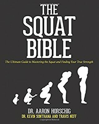 The Squat Bible - Book by Dr. Aaron Horschig (Paperback, 2017)