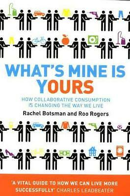 What's Mine Is Yours - How Collaborative C...-NEW-9780007395910 by Botsman,