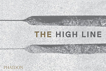 The High Line - James Corner Field Operations, ...-NEW-9780714871004