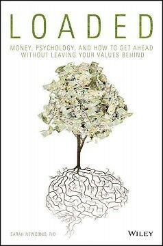 LOADED - Money, Psychology, and How to Get Ahea...-NEW-9781119258322 by Newcomb,