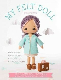 My Felt Doll - Easy Sewing Patterns for Wonderf...-NEW-9781446305768 by Down, Sh