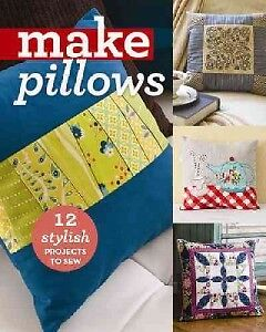 Make Pillows - 12 Stylish Projects to Sew-NEW-9781617452512 by C&t Publishing (C