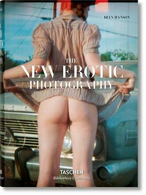 The New Erotic Photography-NEW-9783836526715 by Hanson, Dian