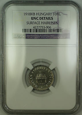 1918-KB Hungary 10 Filler Coin NGC UNC Details Surface Hairlines *Rare*