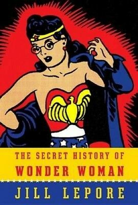 The Secret History of Wonder Woman.