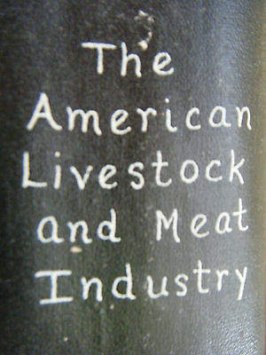 THE AMERICAN LIVESTOCK AND MEAT INDUSTRY 1923 1st EDITION