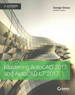 Mastering AutoCAD 2017 and AutoCAD LT 2017-NEW-9781119240051 by Omura, George /