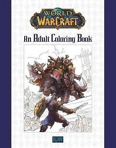 World of Warcraft - An Adult Coloring Book-NEW-9780989700160 by Blizzard Enterta
