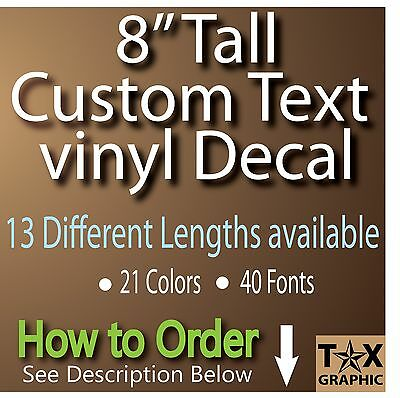 """8"""" TALL CUSTOM Vinyl Lettering Decal  Personalized Sticker Window Wall Text NAME"""